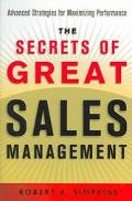 Secrets of Great Sales Management Advanced Strategies for Maximizing Performance