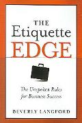 Etiquette Edge The Unspoken Rules For Business Success