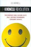 Kindness Revolution The Company-Wide Culture Shift That Inspires Phenomenal Customer Service