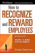 How to Recognize & Reward Employees 150 Ways to Inspire Peak Performance