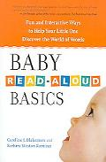 BABY READ-ALOUD BASICS Fun And Interactive Ways to Help Your Little One Discover the World o...
