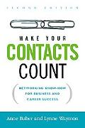 Make Your Contacts Count Networking Know-how for Business And Career Success