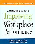Manager's Guide to Improving Workplace Performance