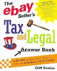 Ebay Seller's Tax and Legal Answer Book Everything You Need to Know to Keep the Government O...