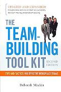 Team-Building Tool Kit: Tips and Tactics for Effective WorkPlace Teams