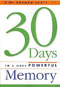 30 Days to a More Powerful Memory Thirty Days to a More Powerful Memory