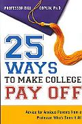 25 Ways to Make College Pay Off Advice for Anxious Parents from a Professor Who's Seen It All