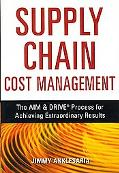 Supply Chain Cost Management The AIM & DRIVE Process for Achieving Extraordinary Results