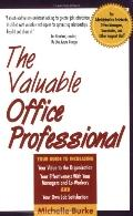 Valuable Office Professional For Administrative Assistants, Office Managers, Secretaries, an...
