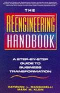 Reengineering Handbook A Step-By-Step Guide to Business Transformation