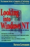 Looking into Windows NT: A Before-You-Leap Guide to Microsoft's Network Solution