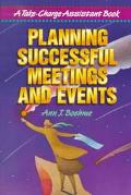 Planning Successful Meetings and Events A Take-Charge Assistant Book