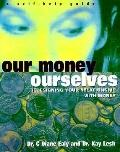 Our Money, Ourselves: Redesigning Your Relationship with Money: A Self-Help Guide - C. Diane...