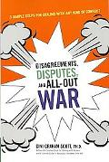 Disagreements, Disputes and All-out War