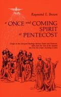 Once-And-Coming Spirit at Pentecost Essays on the Liturgical Readings Between Easter and Pen...