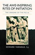 Awe-Inspiring Rites of Initiation The Origins of the Rcia