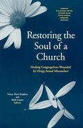 Restoring the Soul of a Church Healing Congregations Wounded by Clergy Sexual Misconduct