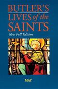 Butler's Lives of the Saints May