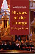 History of the Liturgy The Major Stages