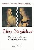 Mary Magdalene The Image of a Woman Through the Centuries