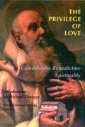 Privilege of Love Camaldolese Benedictine Spirituality