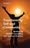 Transforming Self and Community Revisioning Pastoral Counseling and Spiritual Direction