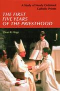 First Five Years of Priesthood A Study of Newly Ordained Catholic Priests