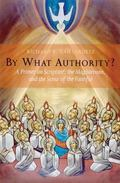 By What Authority? A Primer on Scripture, the Magisterium, and the Sense of the Faithful