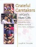 Grateful Caretakers of God's Many Gifts A Parish Manual to Foster the Sharing of Time, Talen...
