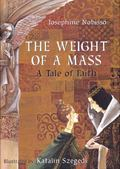 Weight of a Mass A Tale of Faith