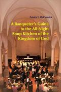 Banqueter's Guide to the All-Night Soup Kitchen of the Kingdom of God