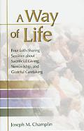 Way of Life Four Faith-Sharing Sessions about Sacrificial Giving, Stewardship, and Grateful ...