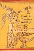 Music in Christian Worship At the Service of the Liturgy