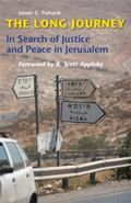The Long Journey: In Search of Justice and Peace in Jerusalem