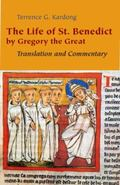 Life of St. Benedict by Gregory the Great: Translation and Commentary