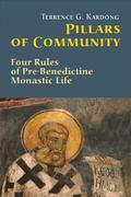 Pillars of Community: Four Rules of Pre-Benedictine Monastic Life