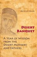 Desert Banquet : A Year of Wisdom from the Desert Mothers and Fathers