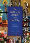 Lady of the Angels and Her City : A Marian Pilgrimage