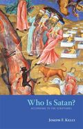 Who Is Satan?: According To The Scriptures