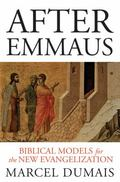 After Emmaus : Biblical Models for the New Evangelization