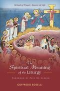Spiritual Meaning of the Liturgy : School of Prayer, Source of Life