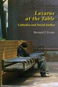 Lazarus at the Table Catholics And Social Justice