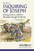 Inquiring of Joseph Getting to Know a Biblical Character Through the Quran