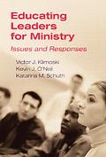 Educating Leaders For Ministry Issues And Responses