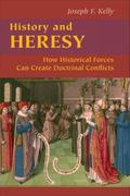 History and Heresy : How Historical Circumstances Can Create Doctrinal Conflicts