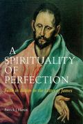 Spirituality of Perfection Faith in Action in the Letter of James