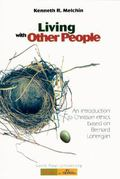 Living With Other People Directions in Christian Ethics from Bernard Lonergan