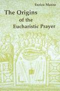 Origins of the Eucharistic Prayer