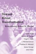 Toward Ritual Transformation Remembering Robert W. Hovda