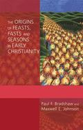 The Origins of Feasts, Fasts, and Seasons